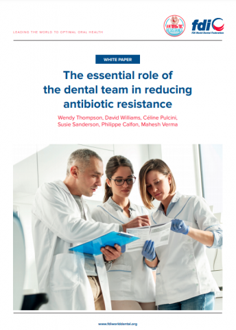 FDI white paper_The essential role of the dental team in reducing antibiotic resistance