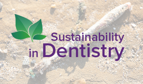Sustainability in Dentistry